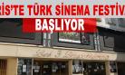 ''Paris'te Türk sinema festivali başlıyor''