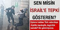 Sen Misin İsrail'i Protesto Eden