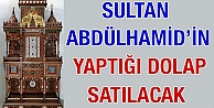 'Sultan Abdülhamid'in yaptığı, üzerinde Fetih Suresi'nin bulunduğu dolap müzayedede satılacak'