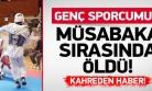 ''Türk sporcu müsabaka esnasında öldü''