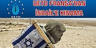 UETD Fransa'dan İsrail'e kınama