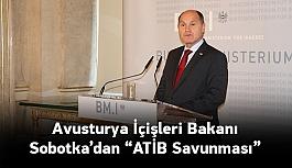 Avusturya İçişleri Bakanı Sobotka'dan...