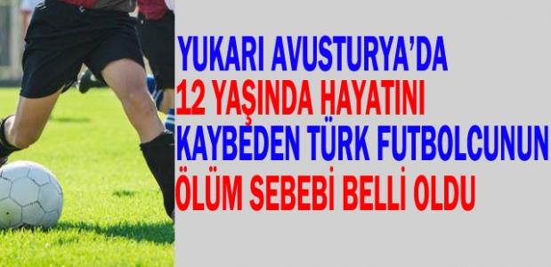 ''Türk Futbolcunun Ölüm Sebebi Belli Oldu''