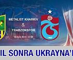 Trabzonspor 10 yıl sonra Ukrayna'da!