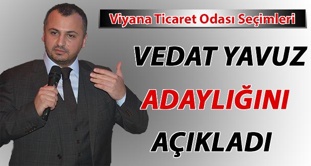 Vedat Yavuz, Viyana Ticaret Odası Seçimlerinde Adaylığını Açıkladı