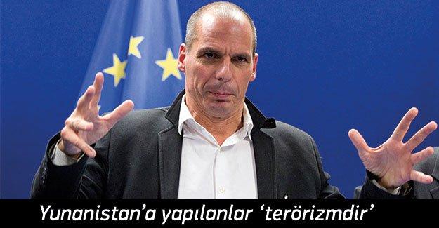 "Yunanistan'a yapılanlar ""terörizmdir"""