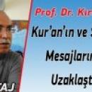 Prof. Dr. Kırbaşoğlu: Kur'an'ın ve Sünnet'in Mesajlarından Uzaklaştık