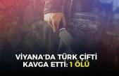 Viyana'da Türk çiftin kavgası ölümle bitti