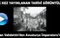 İlk kez yayınladı: Sultan Vahdettin'den Avusturya İmparatoruna...