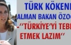 'Türk Asıllı Alman Bakan Özoğuz: Türkiye'yi Tebrik Etmek Lazım''