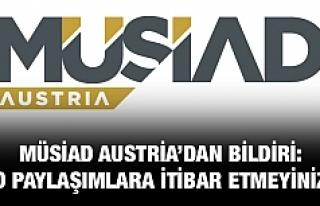 MÜSİAD Austria'dan uyarı: 'O paylaşımlara...