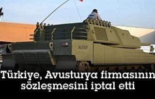 Türkiye, Avusturya firmasının sözleşmesini iptal...