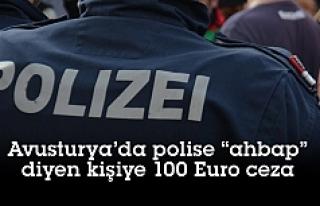 Avusturya'da polise 'Ahbap' diyen kişiye...