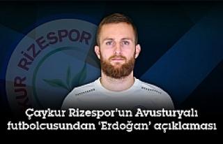 Çaykur Rizespor'un Avusturyalı futbolcusundan...