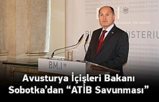 Avusturya İçişleri Bakanı Sobotka'dan 'ATİB'...