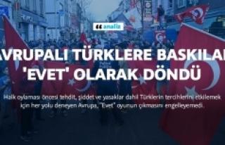Avrupalı Türklere baskılar 'Evet' olarak...