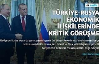 Türkiye-Rusya ekonomik ilişkilerinde kritik görüşme