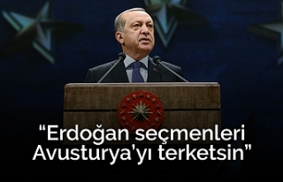 """""""Erdoğan seçmenleri Avusturya'yı terketsin"""""""