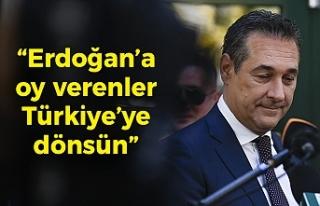 """Strache: """"Avusturya'da Erdoğan'a oy verenler..."""