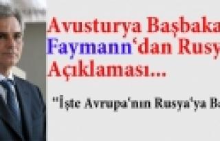 ''Avusturya Başbakanı Faymann'dan, Rusya Açıklaması''