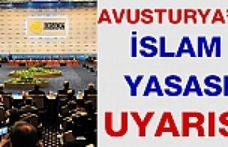 Avusturya'ya 'İslam Yasası' uyarısı