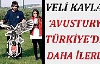 Beşiktaşlı futbolcu Veli Kavlak: 'Avusturya, Türkiye'den...