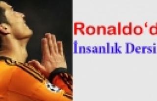''Cristiano Ronaldo'dan insanlık dersi''