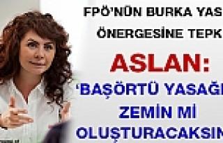 FPÖ'nün Burka Yasağı Önergesine, Aslan'dan...