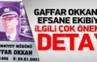 ''Gaffar Okkan'ın ekibiyle ilgili çarpıcı detay''