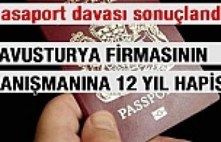 'Pasaport' davası sonuçlandı: Avusturya Firmasının...