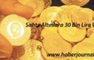 'Sahte altınlara 30 bin lira verdi'