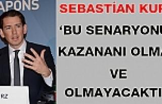Sebastian Kurz: 'Bu senaryonun kazananı olmadı ve...
