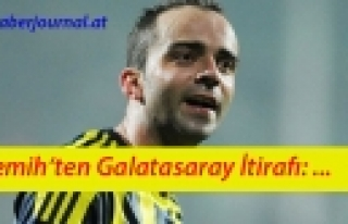 ''Semih'ten Galatasaray İtirafı''