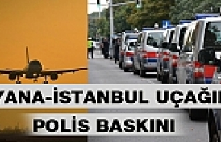 Viyana-İstanbul Seferi Yapan Uçağa Polis Baskını
