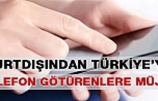 Yurt dışından Türkiye'ye telefon götürenlere...