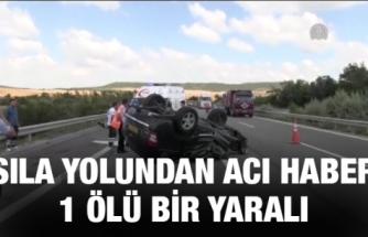 Sıla yolunda feci kaza: 1 ölü 1 yaralı