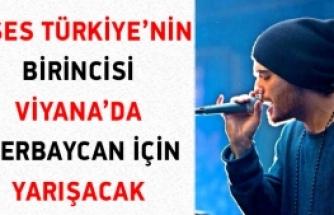 O Ses Türkiye'nin Viyana'da Azerbaycan İçin Yarışacak