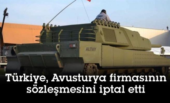 Türkiye, Avusturya firmasının sözleşmesini iptal etti