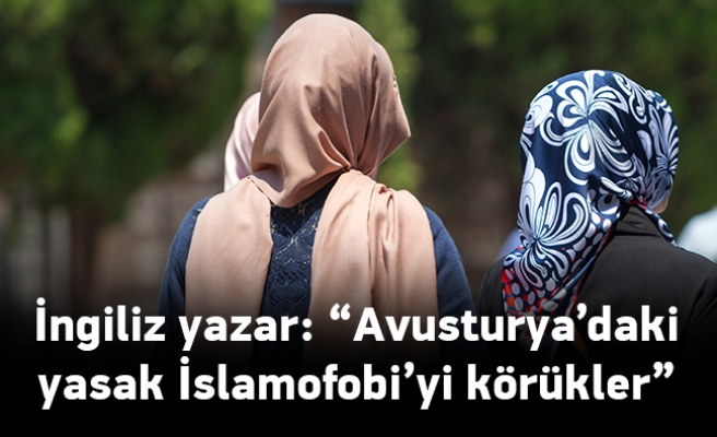 'Avusturya'daki yasak İslamofobiyi daha da körükleyecek'