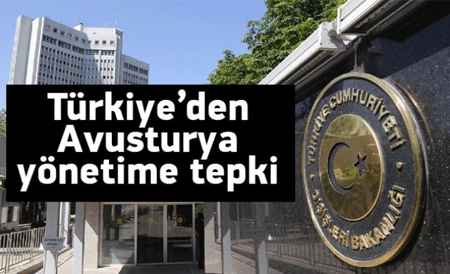 Türkiye: 'Bu eylem Avusturya yönetiminin...'