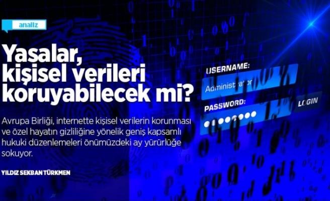 Yasalar, kişisel verileri koruyabilecek mi?