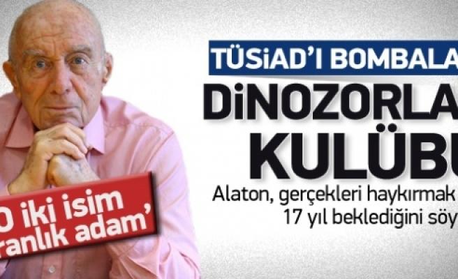 ''Alaton: TÜSİAD dinozorlar kulübü''