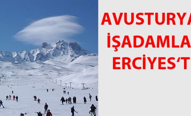 ''Avusturyalı işadamları Erciyes'de''