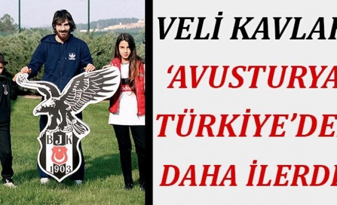 Beşiktaşlı futbolcu Veli Kavlak: 'Avusturya, Türkiye'den Daha İlerde'