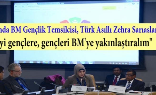 BM'de konuşan Zehra: ''Gelin BM'yi gençlere, gençleri BM'ye yakınlaştıralım''