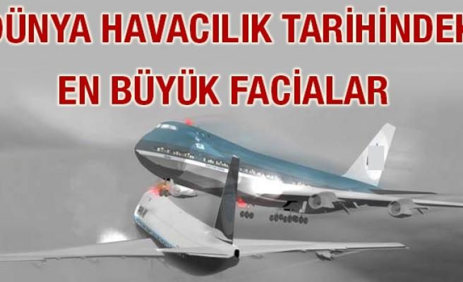 Dünya havacılık tarihindeki en büyük facialar