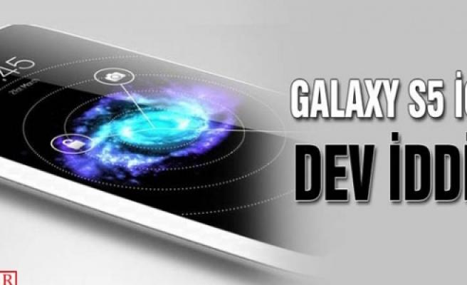 ''Galaxy S5 için dev iddia''