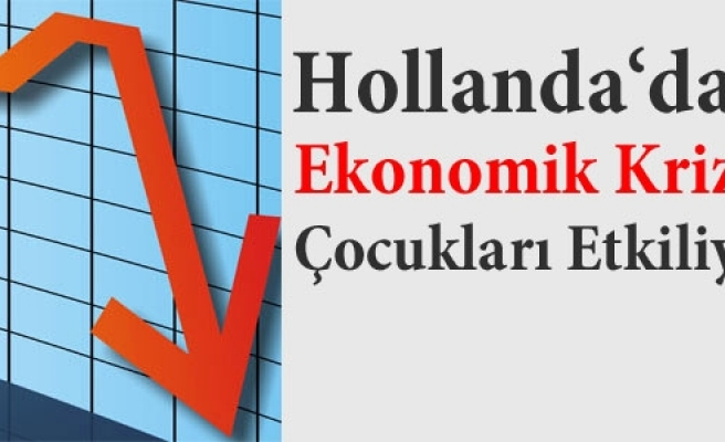 ''Hollanda'da ekonomik kriz çocukları da etkiliyor'