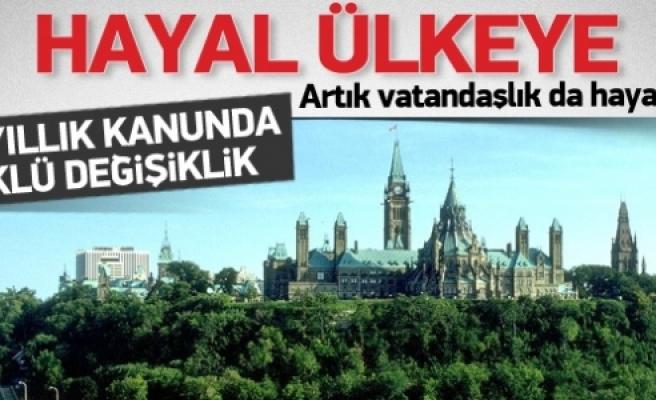 ''Kanada Vatandaşı Olmak Artık Zor''