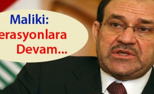 'Maliki 'operasyona devam' mesajını verdi''